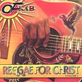 CD Review: Reggae For Christ Volume 1