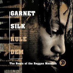 CD Review: Garnett Silk - Rule Dem: The Roots Of The Reggae Messiah