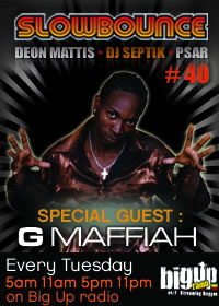 SLOW BOUNCE #40 features dancehall sensation G-MAFFIAH
