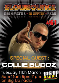 Slow Bounce 61 with special guest Collie Buddz Tuesday March 11th
