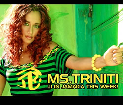 Ms. Triniti Number 1 in Jamaica this week
