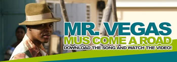 Mr. Vegas Rides High With Hit Single And Video 'Mus Come A Road'