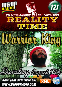 Warrior King is the special guest on Reality Time 121 this Sunday August 17th