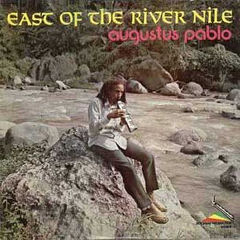 Augustus Pablo - 1977 - East Of The River Nile