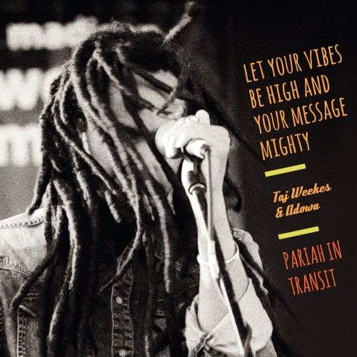 Taj Weekes & Adowa - PARIAH IN TRANSIT