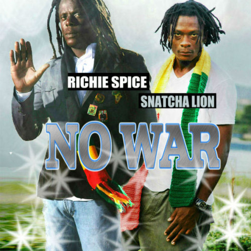 Snatcha-Lion-richie-spice-no-war