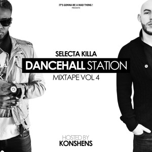 SELECTA KILLA - DANCEHALL STATION VOL 4 HOSTED BY KONSHENS FRONT