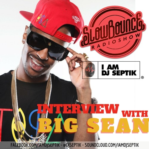 BIG SEAN on SLOWBOUNCE